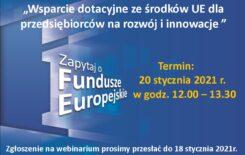 Więcej o: Webinarium dla przedsiębiorców – dotacje na rozwój i innowacje ze środków UE